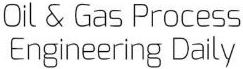 Oil and Gas Process Engineering Daily